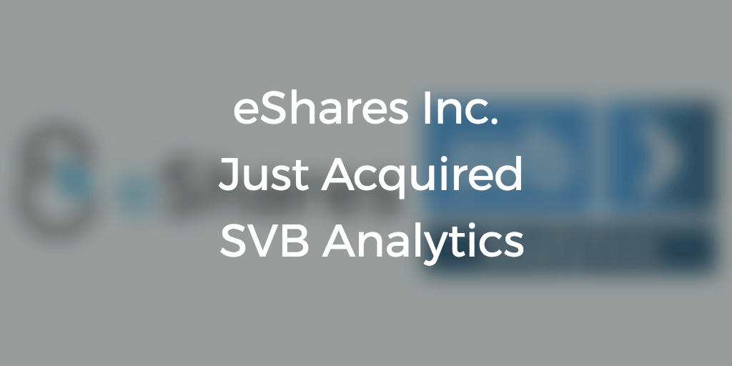 eShares acquires Silicon Valley Bank valuation business [Updated September 2017]